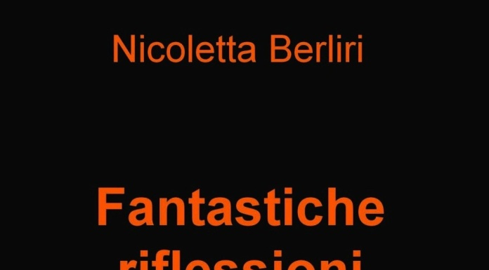 FANTASTICHE RIFLESSIONI di Nicoletta Berliri