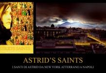 Astrid's Saints: I Santi di Astrid da New York Atterrano a Napoli